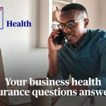 Sponsored Content: FAQs: Your Business Health Insurance Questions Answered