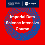 Imperial and Le Wagon Join Forces to Launch the Imperial Data Science Intensive Course