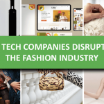 Top Tech Companies Disrupting the Fashion Industry