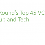 ANNOUNCED!!! TechRound's Top 45 VCs for Startup and Tech