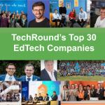 ANNOUNCED! TechRound's Top 30 EdTech Companies