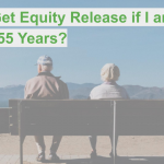 Can I Get Equity Release if I am Under 55 Years?