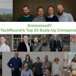 Announced! TechRound's Top 23 Scale-Up Companies 2021